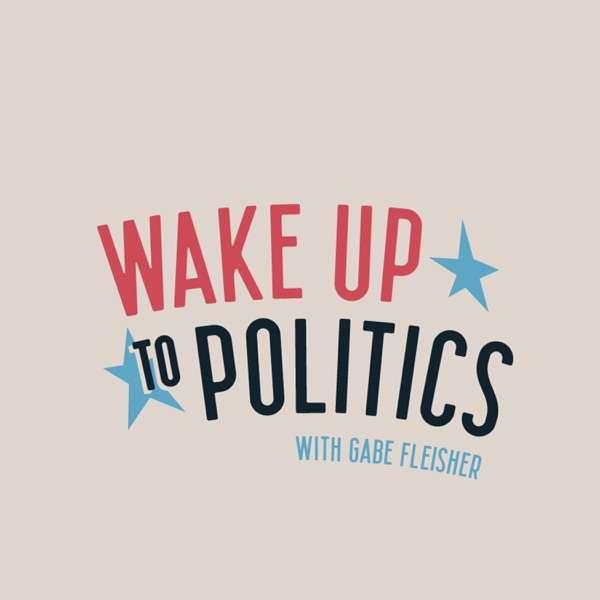 Wake Up To Politics