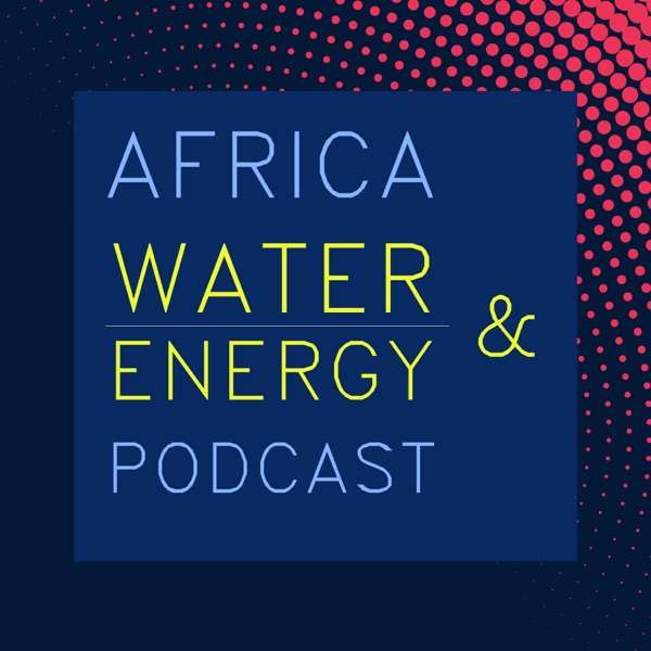 Africa Water and Energy Podcast