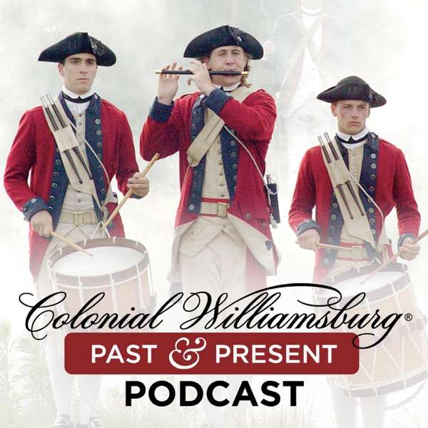 Colonial Williamsburg History Podcasts – Image Enhanced