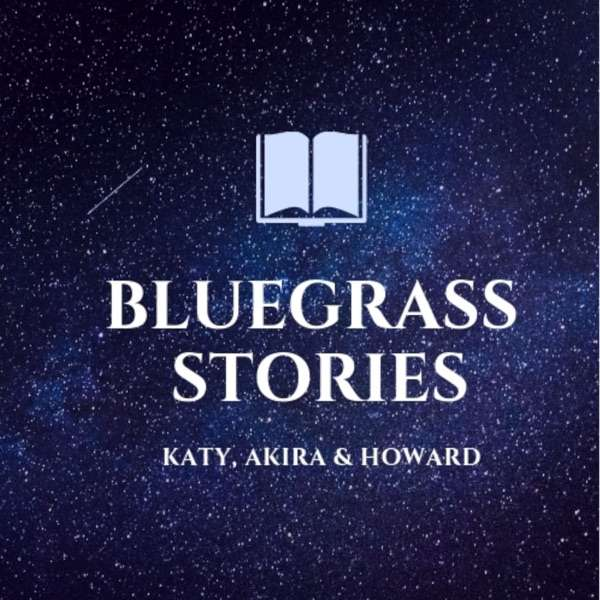 Bluegrass Stories with Katy Daley & Howard Parker