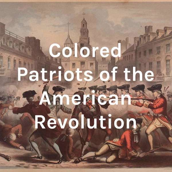 Colored Patriots of the American Revolution