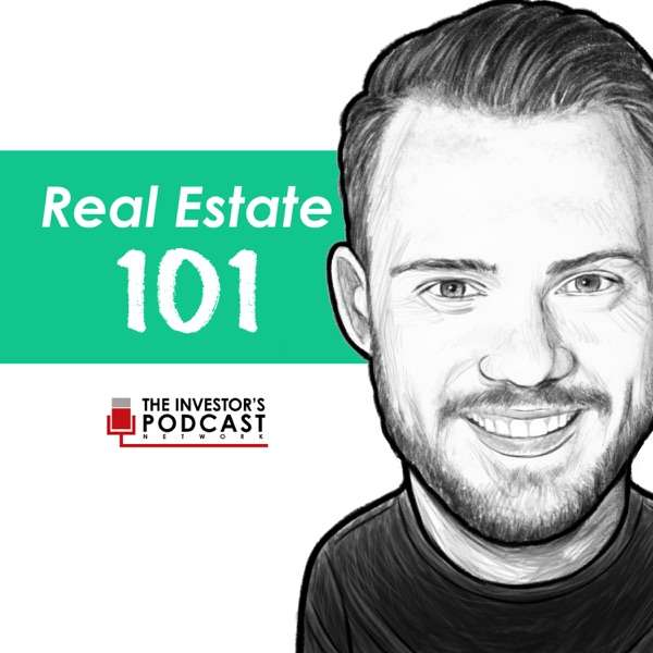 Real Estate 101 – The Investor's Podcast Network