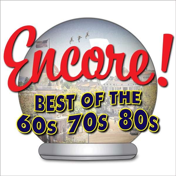 The Encore Show – Best of the 60s, 70s, and 80s