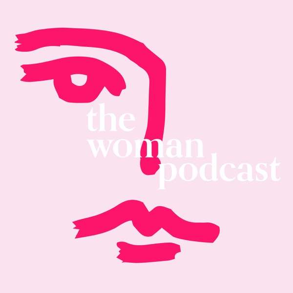 The Woman Podcast