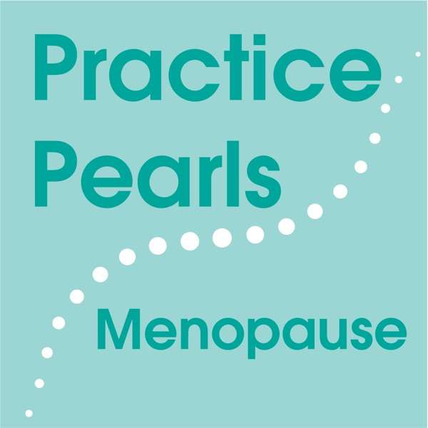 Practice Pearls Podcast: Menopause