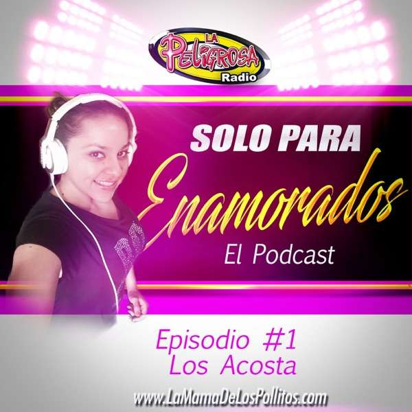 Solo Para Enamorados El podcast