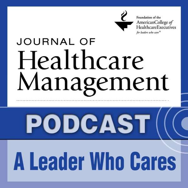 Journal of Healthcare Management – A Leader Who Cares