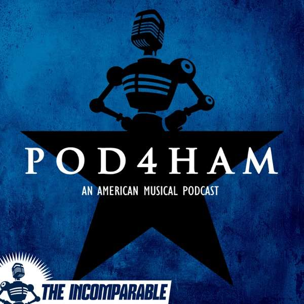 Pod4Ham – Every song from the musical Hamilton