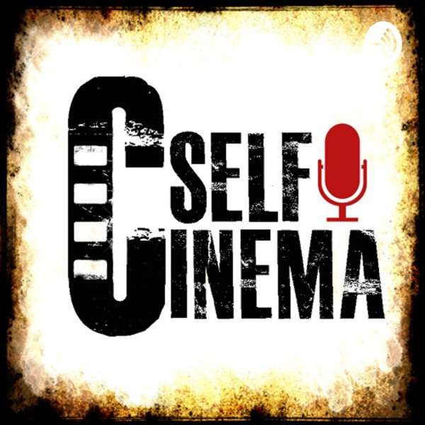 CinemaSelf Podcast   پادکست سینماسلف