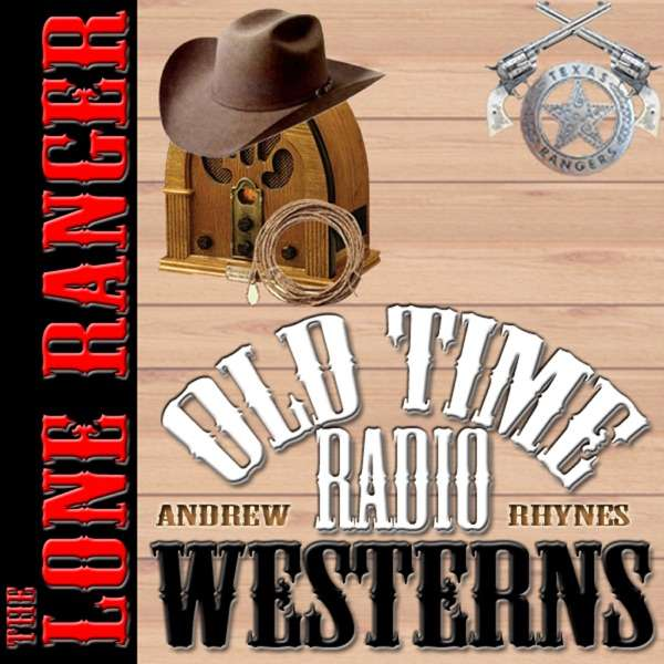 The Lone Ranger – OTRWesterns.com