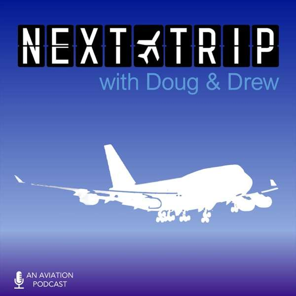 The Next Trip – An Aviation and Travel Podcast
