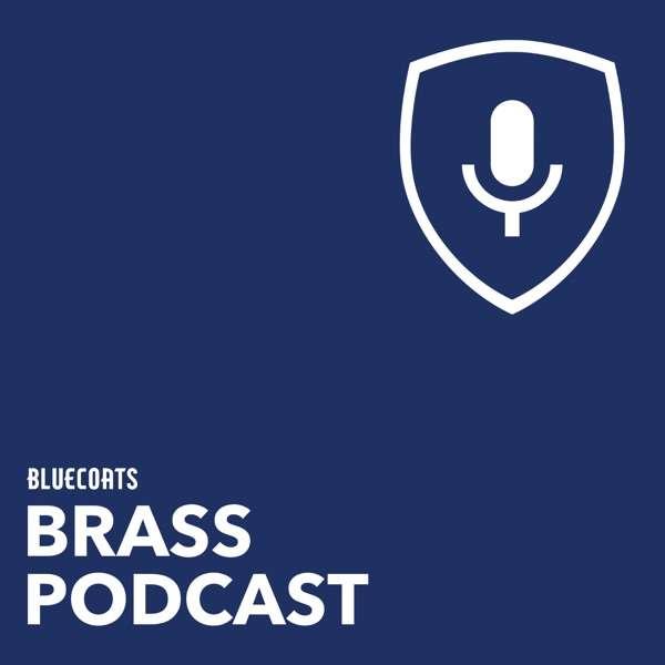 Bluecoats Brass Podcast