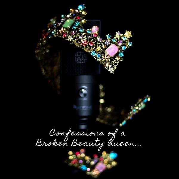 Confessions of a Broken Beauty Queen