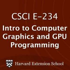 CSCI E-234: Introduction to Computer Graphics and GPU Programming – Video – Instructors: Hanspeter Pfister and Eric Chan