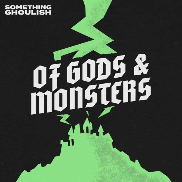 Of Gods & Monsters – A Horror Movie Podcast