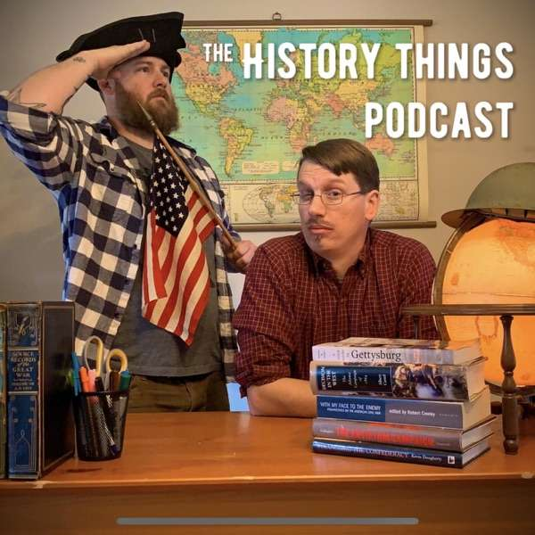 The History Things Podcast
