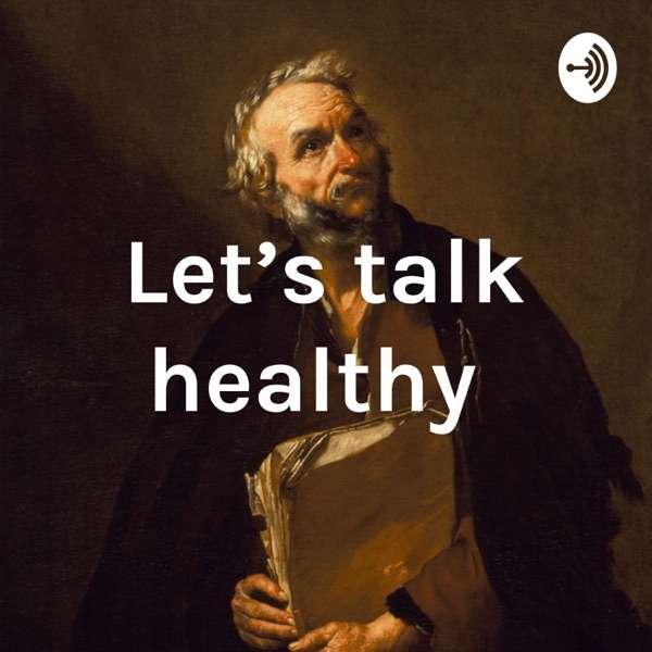 Let's talk healthy