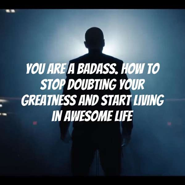How to stop doubting your greatness and start living in awesome life