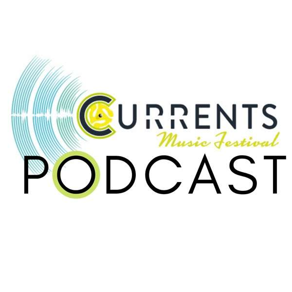 The Currents Music Festival Podcast