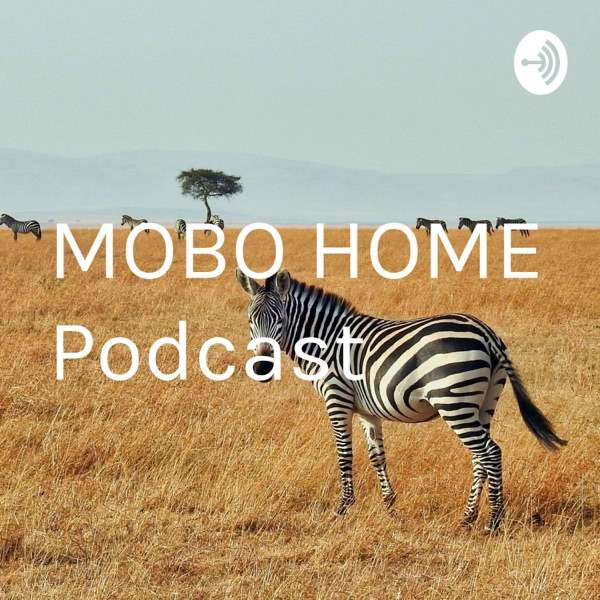 MOBO HOME Podcast