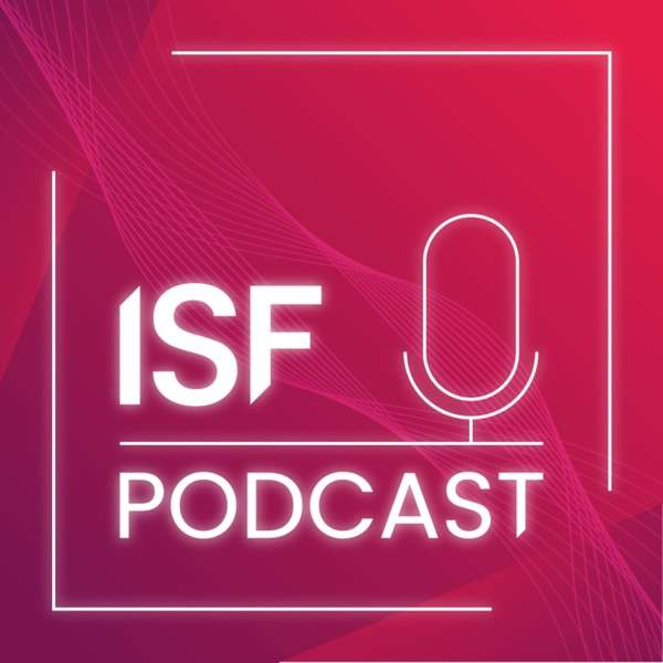 ISF Podcast
