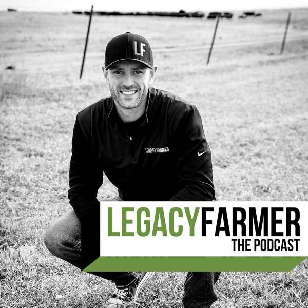 Legacy Farmer The Podcast