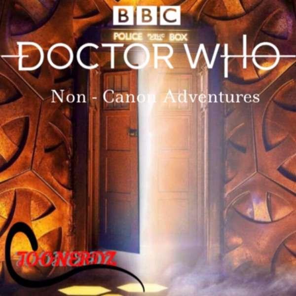 Doctor Who: Non – Canon Adventures