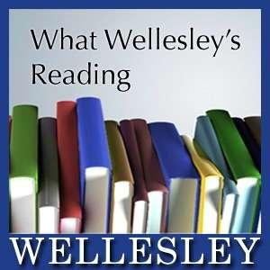 What Wellesley's Reading – Wellesley Faculty