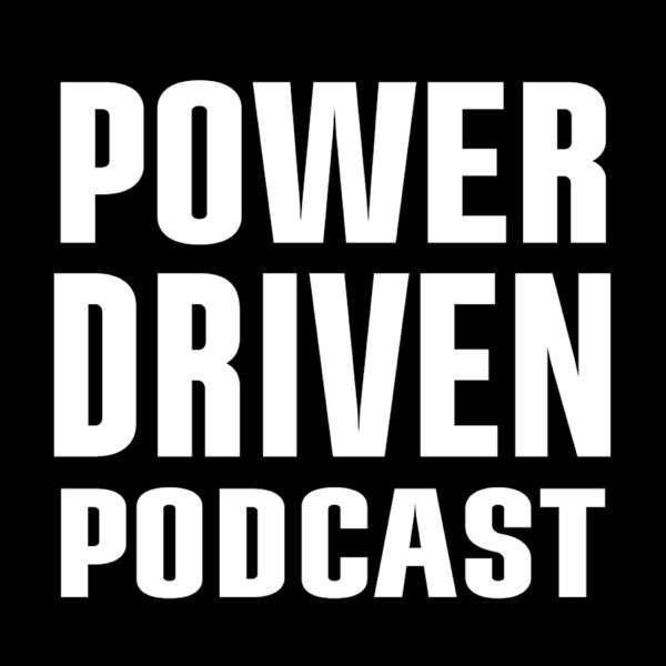 Power Driven Podcast