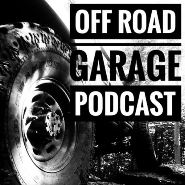 Off Road Garage Podcast