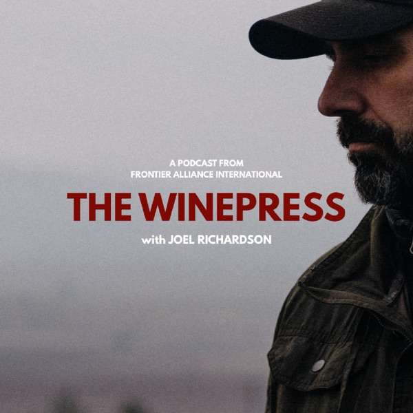 The Winepress  // A Podcast with Joel Richardson