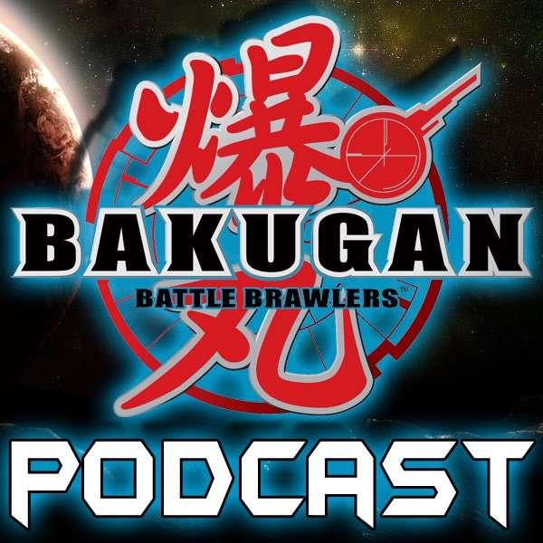 Bakugan Podcast