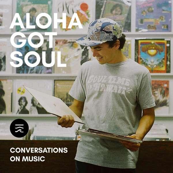 Aloha Got Soul: Conversations on Music