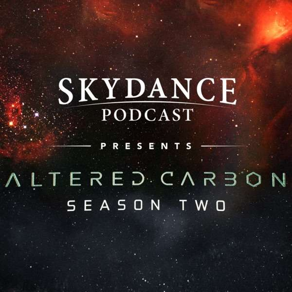 """Skydance Podcast Presents: """"Altered Carbon"""" Season Two"""
