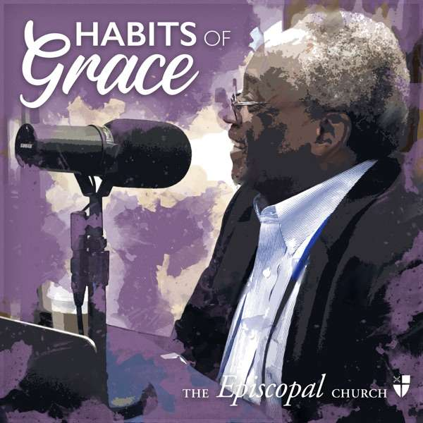 Habits of Grace with Presiding Bishop Michael Curry