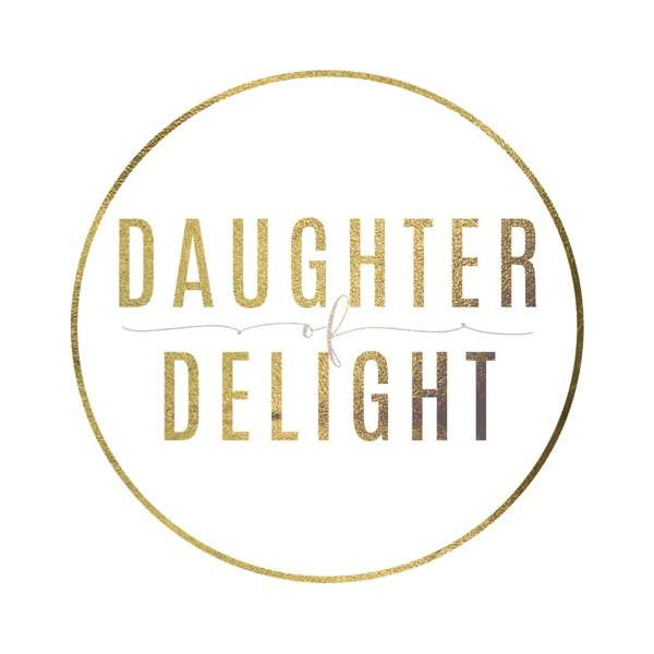 The Daughter of Delight Podcast