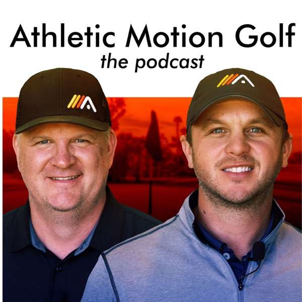 Athletic Motion Golf- The Podcast