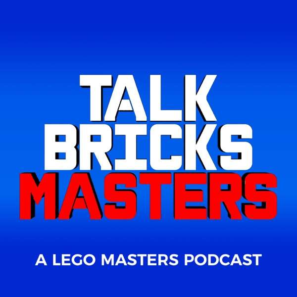 TalkBricks Masters – A LEGO Masters Recap Podcast