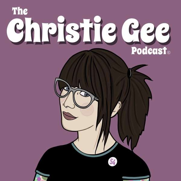 The Christie Gee Podcast.