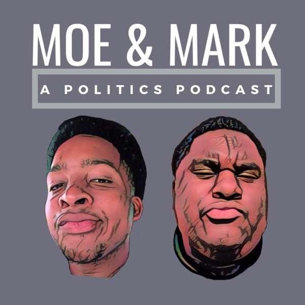 Moe & Mark: A Politics Podcast