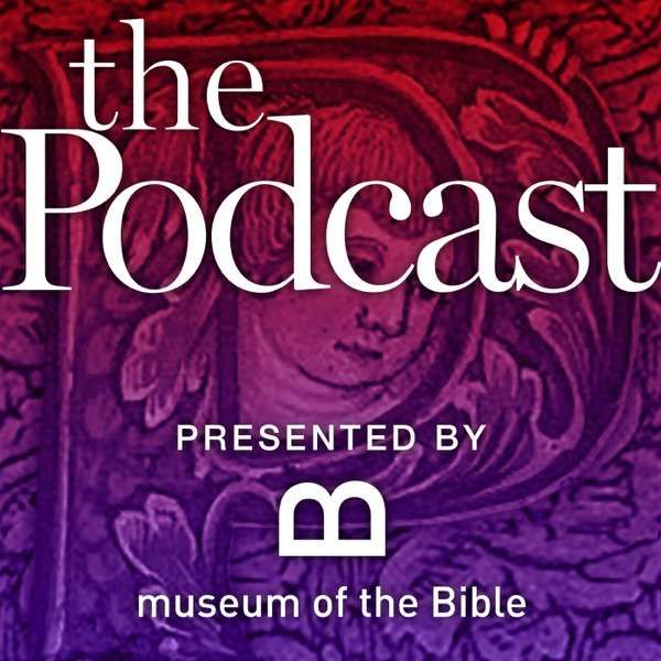Museum of the Bible – The Podcast