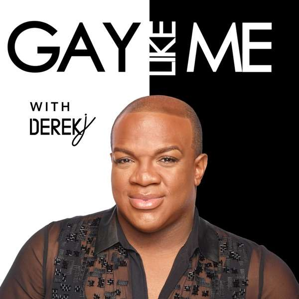 Gay Like Me Podcast With Derek J