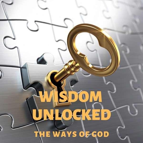 Wisdom Unlocked: The Ways of God