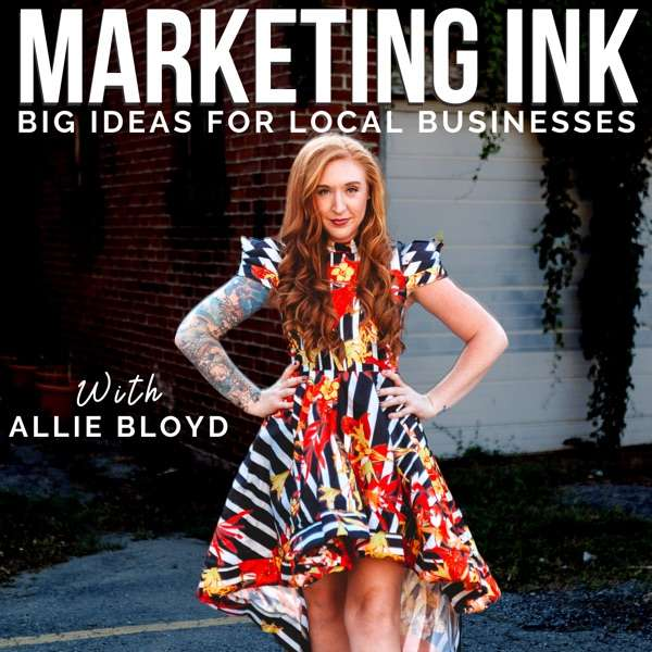 Marketing Ink: Big Ideas for Local Businesses