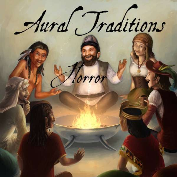Aural Traditions Horror – An anthology of horror audio drama