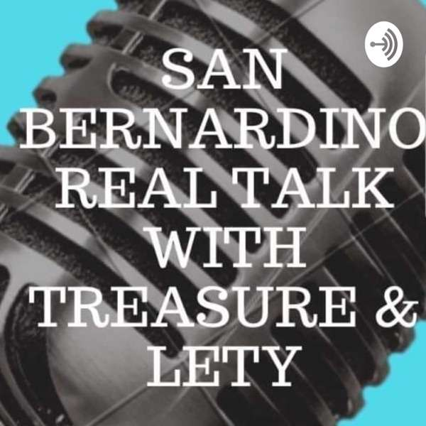 San Bernardino Real Talk With Treasure & Lety