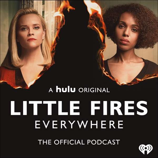 Little Fires Everywhere – The Official Podcast