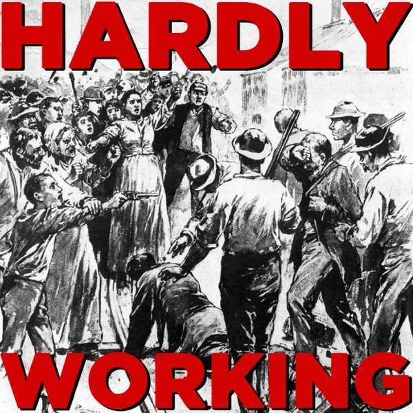 The Hardly Working Podcast