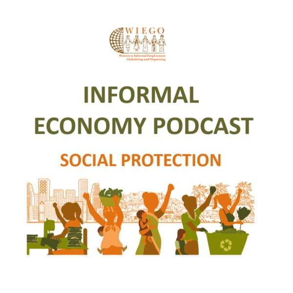 Informal Economy Podcast: Social Protection