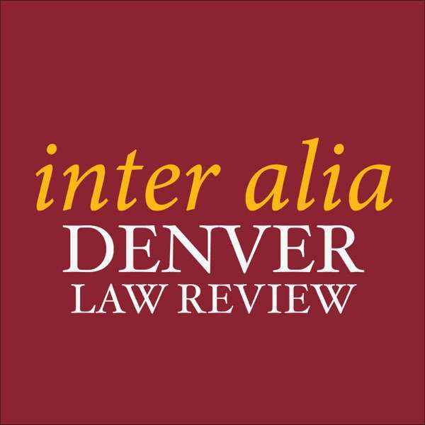 Inter Alia by the Denver Law Review